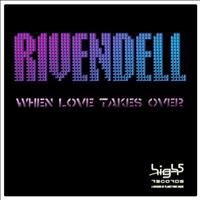 Rivendell - When Love Takes Over