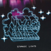 I Was A Teenage Satan Worshipper - Strange Lights