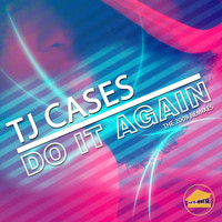TJ Cases - Do It Again