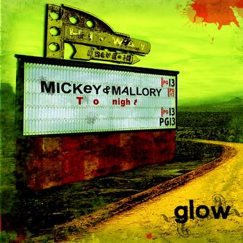 Glow - Mickey & Mallory (Explicit)