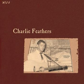 Charlie Feathers - Liaison Field