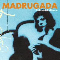 Madrugada - Industrial Silence - DeLuxe Edition