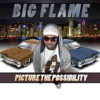 Big Flame - Picture The Possibility (Explicit)