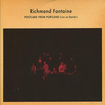Richmond Fontaine - Postcard From Portland - Live At Dante's