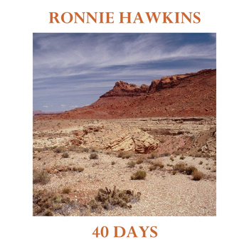 Ronnie Hawkins - Forty Days