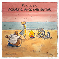 Flor De Lis - Acoustic Voice and Guitar