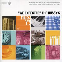 The Hussy's - We Expected