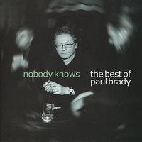 Paul Brady - Nobody Knows: The Best of Paul Brady