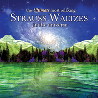 Various Artists - The Ultimate Most Relaxing Strauss Waltzes In The Universe