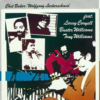 Chet Baker, Wolfgang Lackerschmid - featuring: Larry Coryell, Buster Williams, Tony Williams