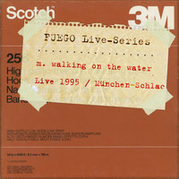 M. Walking On The Water - Live 1995 - München/Schlachthof