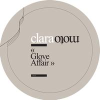 Clara Moto - Glove Affair (Bonus Track Version) - EP