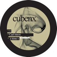 Cubenx - Can't Throw a Stone - EP