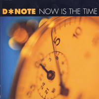D*Note - Now Is The Time