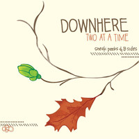 Downhere - Two At A Time