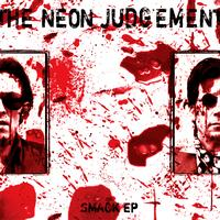 The Neon Judgement - Smack EP