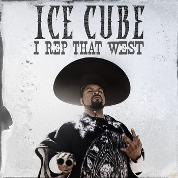 Ice Cube - I Rep That West (Explicit)