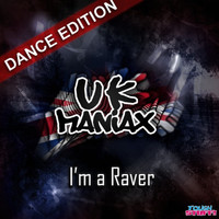 UK Maniax - I'm a Raver (Dance Edition)