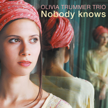 Olivia Trummer Trio - Nobody Knows