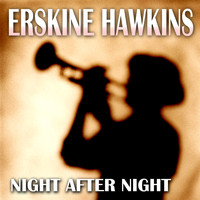 ERSKINE HAWKINS - Night After Night