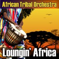 African Tribal Orchestra - Loungin' Africa