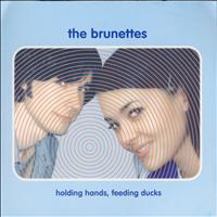The Brunettes - Holding Hands, Feeding Ducks