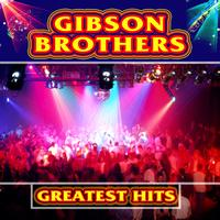 Gibson Brothers - Greatest Hits