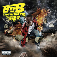 B.o.B - B.o.B Presents: The Adventures of Bobby Ray (Explicit)