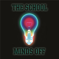 The School - Minds Off (single)