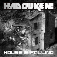 Hadouken! - House Is Falling
