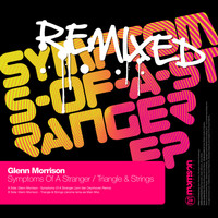 Glenn Morrison - Symptoms Of A Stranger EP Remixed