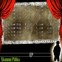 Shammi Pithia - Cinema for the Ears