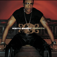 Keith Sweat - Rebirth (Explicit)