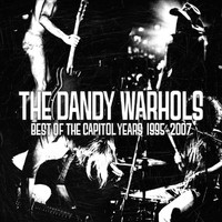 The Dandy Warhols - The Best Of The Capitol Years: 1995-2007
