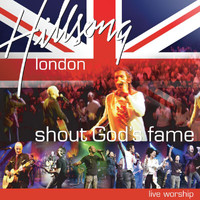 Hillsong London - Shout God's Fame (Live)