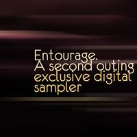 Entourage - A Second Outing (Exclusive Digital Sampler)