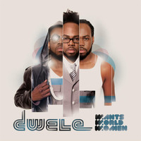 Dwele - Wants, World, Women  (Explicit)
