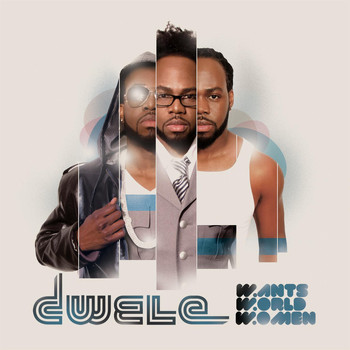 Dwele - Wants, World, Women