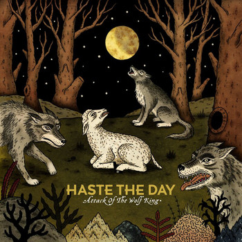 Haste The Day - Attack Of The Wolf King