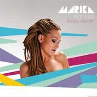 Marika - Put Your Shoes ON/OFF