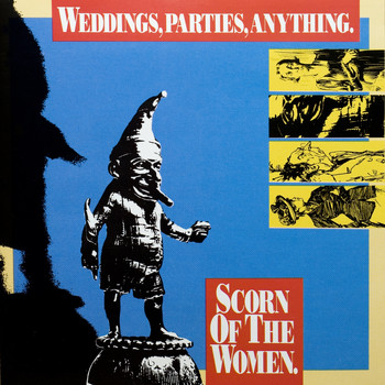 Weddings Parties Anything - Scorn Of The Women