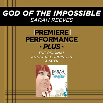 Sarah Reeves - Premiere Performance Plus: God Of The Impossible