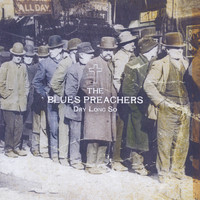 The Blues Preachers - Dry Long So