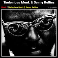 Thelonious Monk, Sonny Rollins - Thelonious Monk & Sonny Rollins