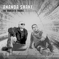Ananda Shake - The World Is Yours