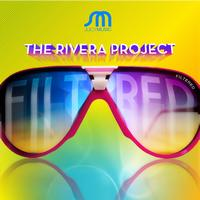 The Rivera Project - The Filtered EP