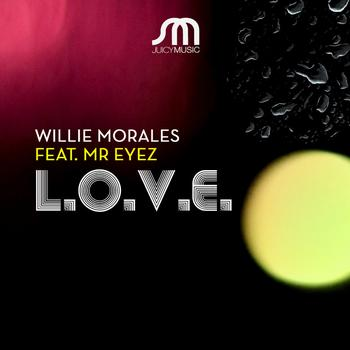 Willie Morales - L.O.V.E. (feat. Mr. Eyez)