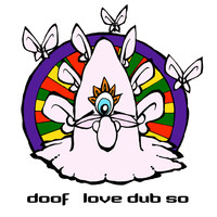 Doof - Love Dub So EP