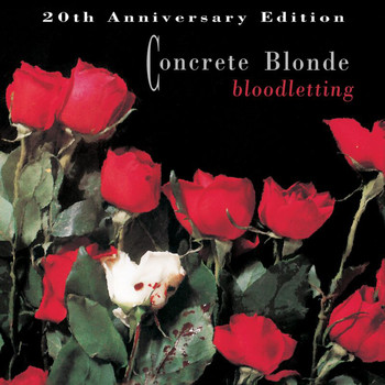 Concrete Blonde - Bloodletting - 20th Anniversary Edition (Remastered 2010)