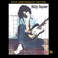 Billy Squier - Don't Say No (2010 Digital Remaster)